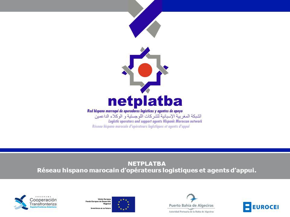 NETPLATBA Réseau hispano marocain dopérateurs logistiques et agents dappui.