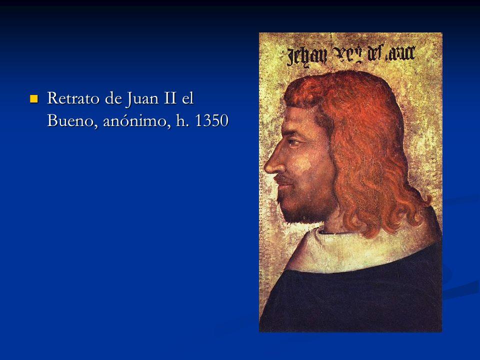 Retrato de Juan II el Bueno, anónimo, h. 1350 Retrato de Juan II el Bueno, anónimo, h. 1350