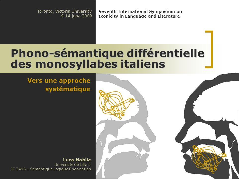 Vers une approche systématique Luca Nobile Université de Lille 3 JE 2498 – Sémantique Logique Enonciation Toronto, Victoria University 9-14 june 2009