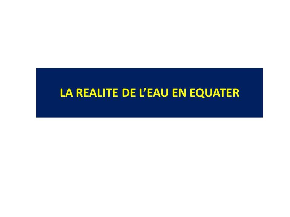 LA REALITE DE LEAU EN EQUATER