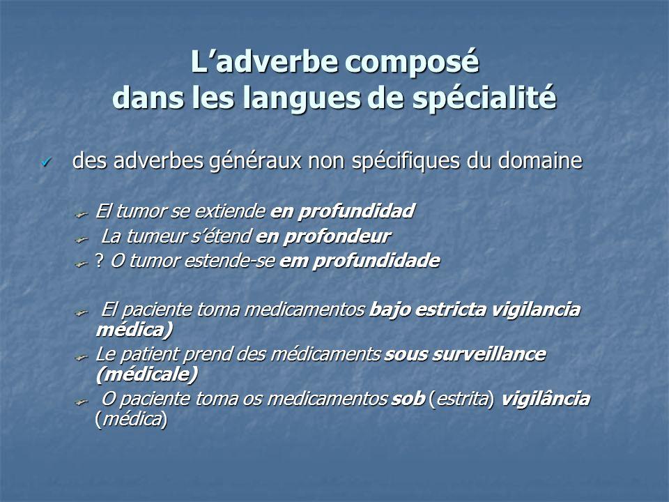 Ladverbe composé dans les langues de spécialité des adverbes généraux non spécifiques du domaine des adverbes généraux non spécifiques du domaine El t