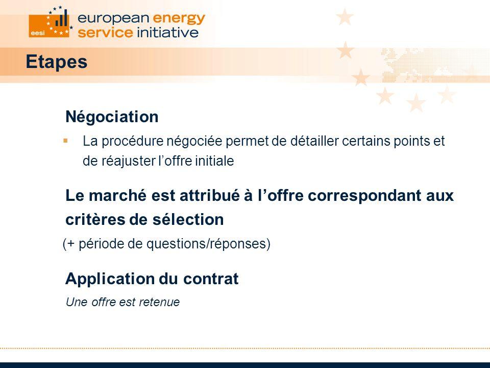 Etapes Négociation La procédure négociée permet de détailler certains points et de réajuster loffre initiale Le marché est attribué à loffre correspon