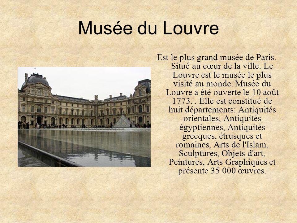 Musée du Louvre Est le plus grand musée de Paris. Situé au cœur de la ville. Le Louvre est le musée le plus visité au monde. Musée du Louvre a été ouv