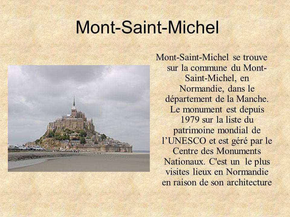 Mont-Saint-Michel Mont-Saint-Michel se trouve sur la commune du Mont- Saint-Michel, en Normandie, dans le département de la Manche. Le monument est de