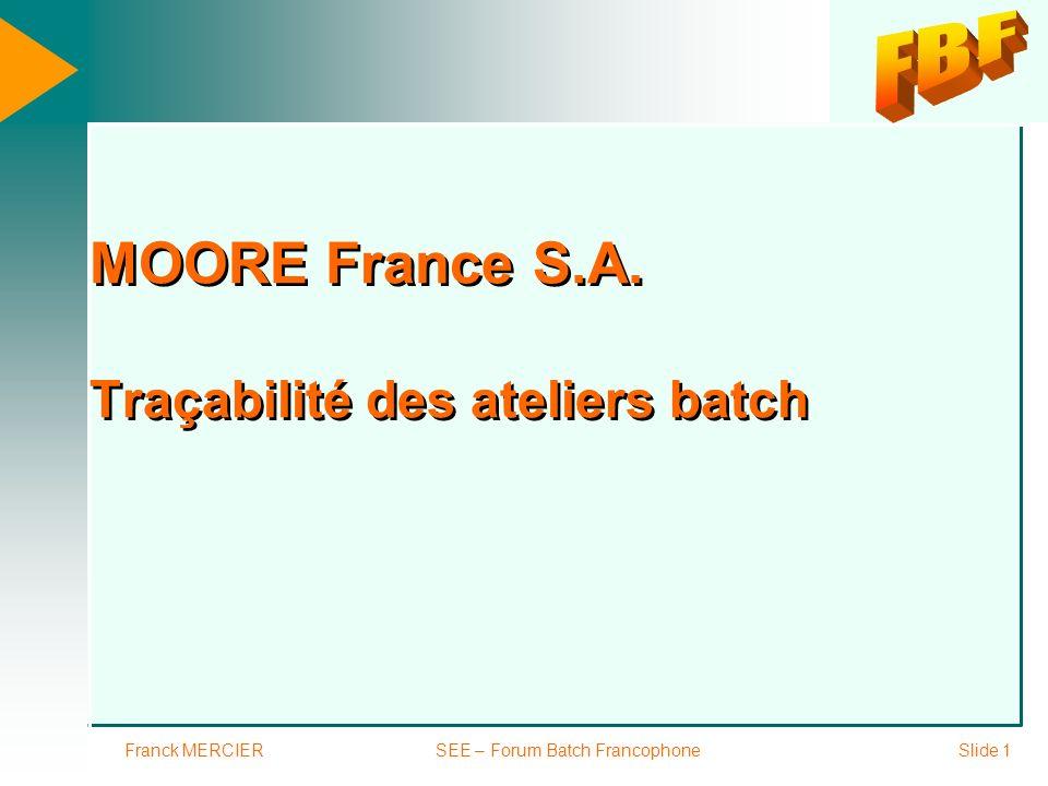 Franck MERCIERSEE – Forum Batch FrancophoneSlide 2 Pourquoi tracer .