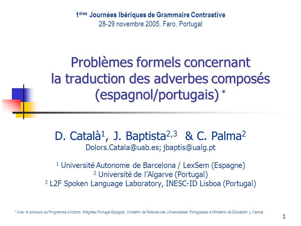 1 Problèmes formels concernant la traduction des adverbes composés (espagnol/portugais) Problèmes formels concernant la traduction des adverbes compos