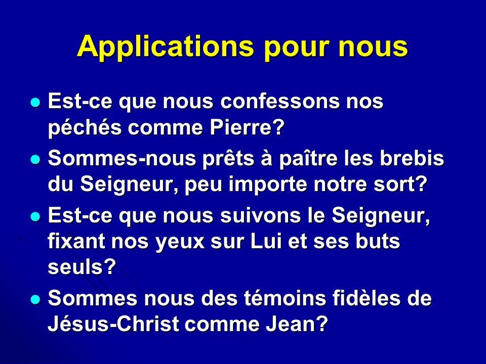 Applications pour nous Est-ce que nous confessons nos péchés comme Pierre? Est-ce que nous confessons nos péchés comme Pierre? Sommes-nous prêts à paî