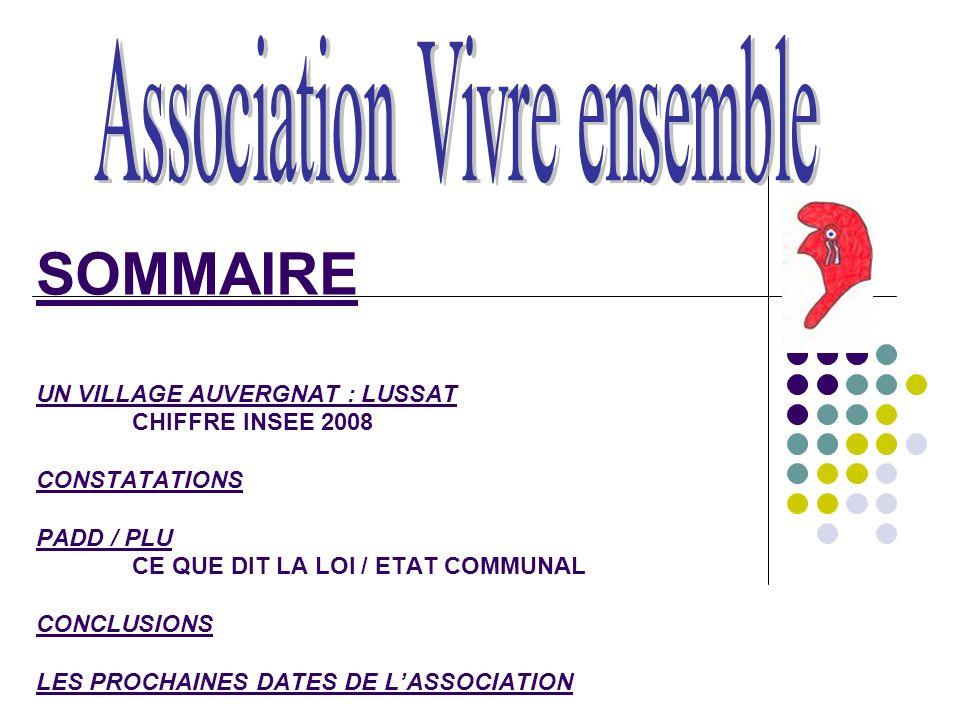 SOMMAIRE UN VILLAGE AUVERGNAT : LUSSAT CHIFFRE INSEE 2008 CONSTATATIONS PADD / PLU CE QUE DIT LA LOI / ETAT COMMUNAL CONCLUSIONS LES PROCHAINES DATES DE LASSOCIATION