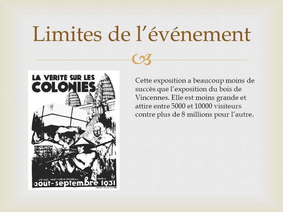 Limites de lévénement Cette exposition a beaucoup moins de succès que lexposition du bois de Vincennes.