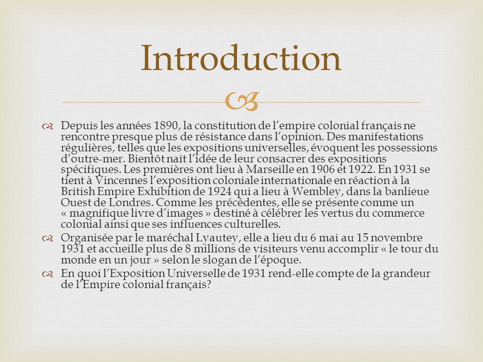 Depuis les années 1890, la constitution de lempire colonial français ne rencontre presque plus de résistance dans lopinion.