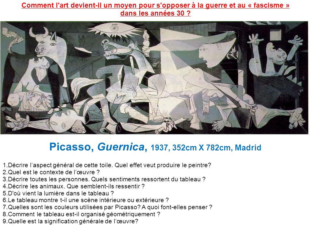 Picasso, Guernica, 1937, 352cm X 782cm, Madrid 1.Décrire laspect général de cette toile.