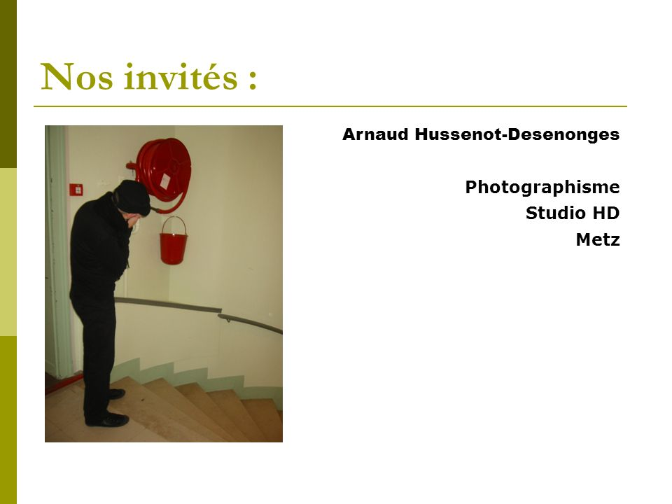Nos invités : Arnaud Hussenot-Desenonges Photographisme Studio HD Metz