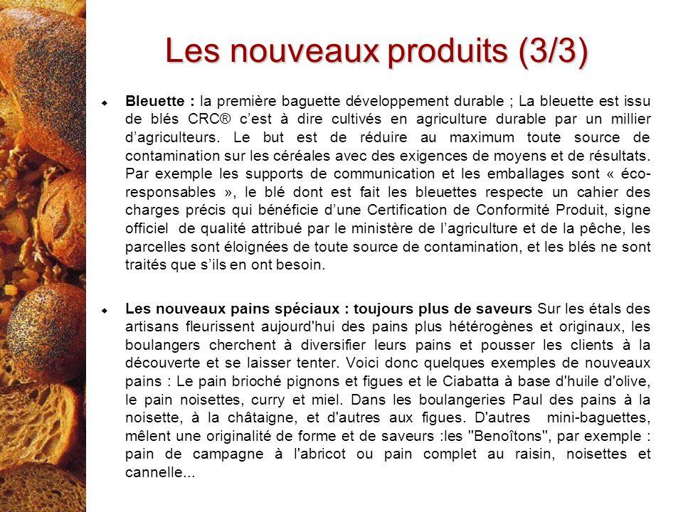 Les nouveaux produits (3/3) Bleuette : la première baguette développement durable ; La bleuette est issu de blés CRC® cest à dire cultivés en agricult