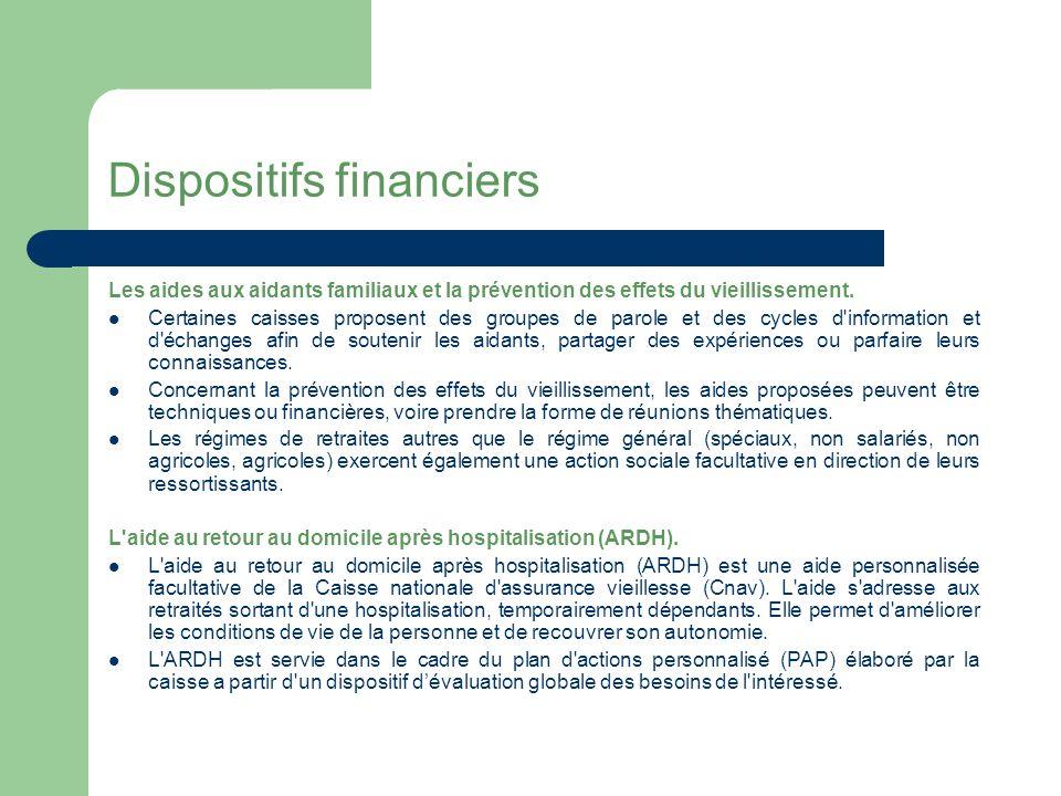 Dispositifs financiers Les aides au maintien à domicile.