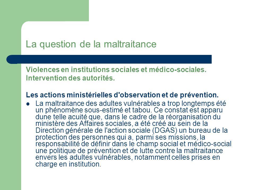 La question de la maltraitance Violences en institutions sociales et médico-sociales.
