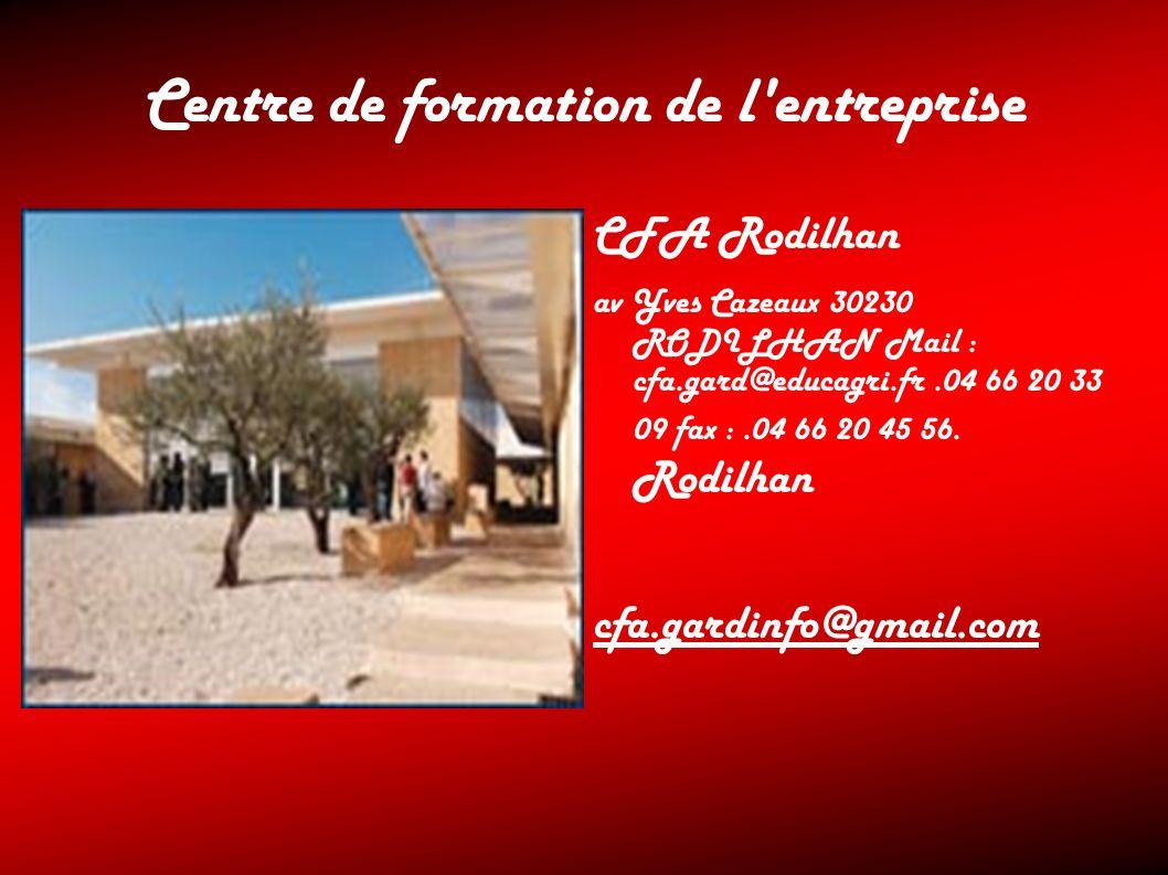 Centre de formation de l'entreprise CFA Rodilhan av Yves Cazeaux 30230 RODILHAN Mail : cfa.gard@educagri.fr.04 66 20 33 09 fax :.04 66 20 45 56. Rodil
