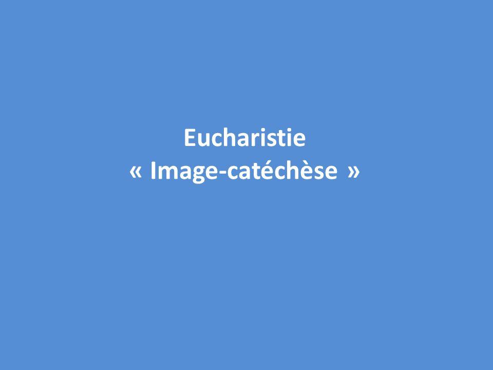 Eucharistie « Image-catéchèse »