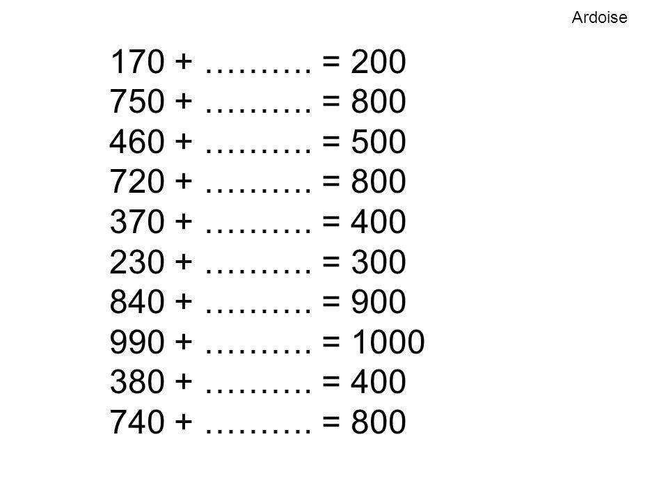 170 + ……….= 200 750 + ………. = 800 460 + ………. = 500 720 + ……….