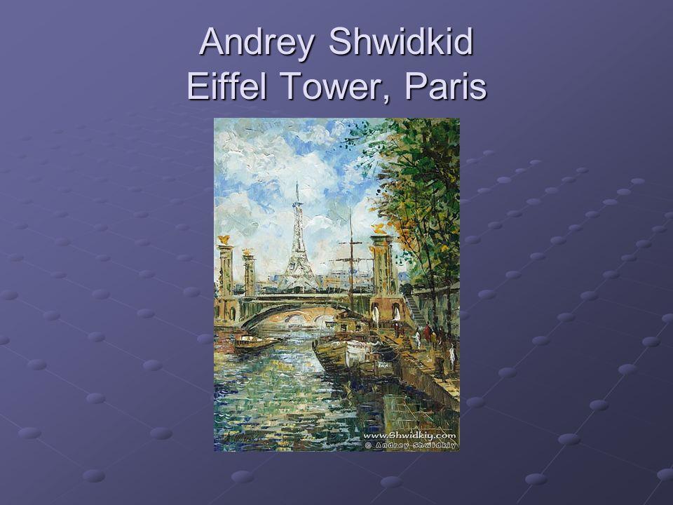 Andrey Shwidkid Eiffel Tower, Paris