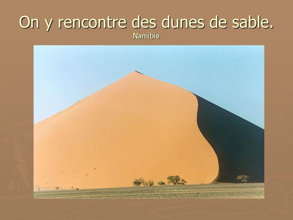 On y rencontre des dunes de sable. Namibie