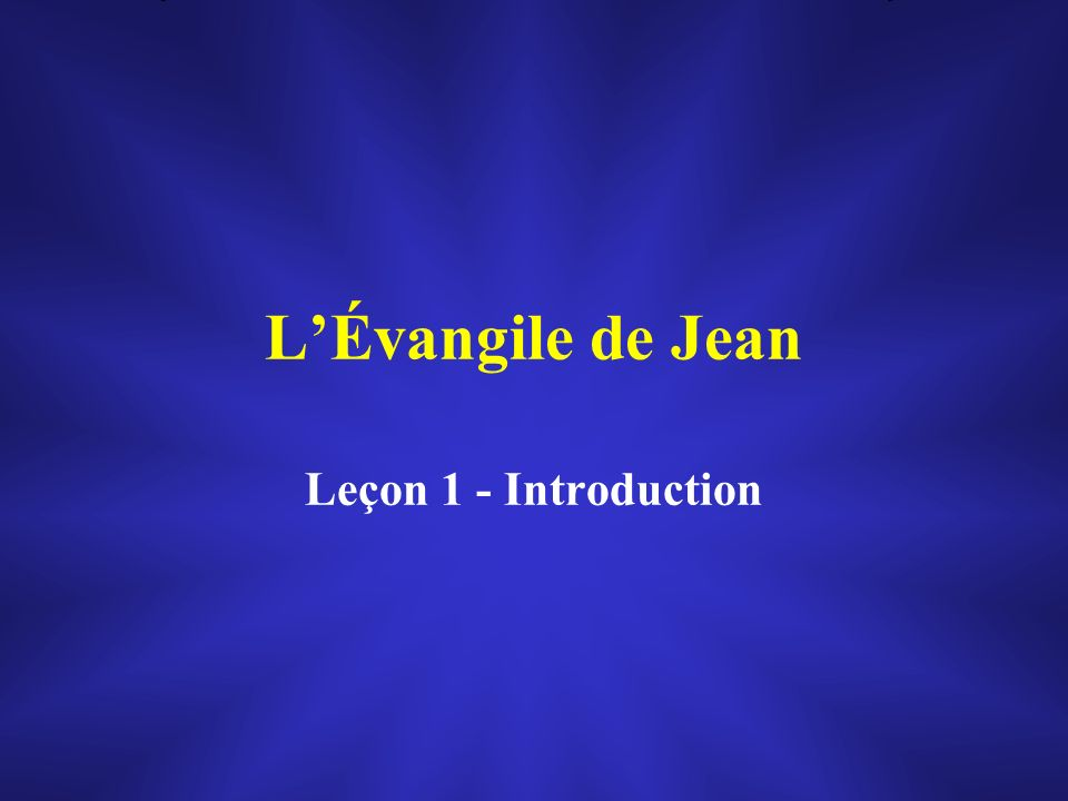 LÉvangile de Jean Leçon 1 - Introduction