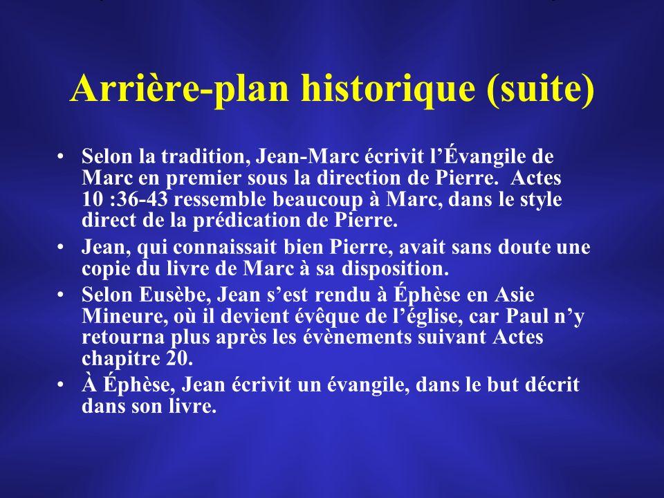 Arrière-plan historique (suite) Selon la tradition, Jean-Marc écrivit lÉvangile de Marc en premier sous la direction de Pierre. Actes 10 :36-43 ressem
