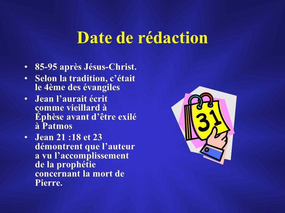 Date de rédaction 85-95 après Jésus-Christ. Selon la tradition, cétait le 4ème des évangiles Jean laurait écrit comme vieillard à Éphèse avant dêtre e