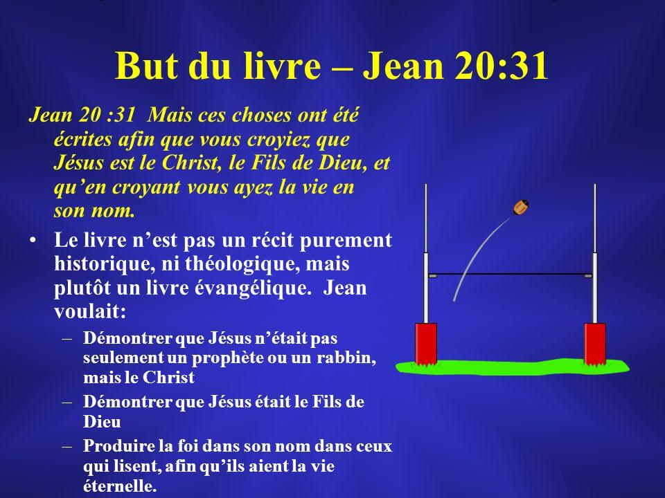 But du livre – Jean 20:31 Jean 20 :31 Mais ces choses ont été écrites afin que vous croyiez que Jésus est le Christ, le Fils de Dieu, et quen croyant