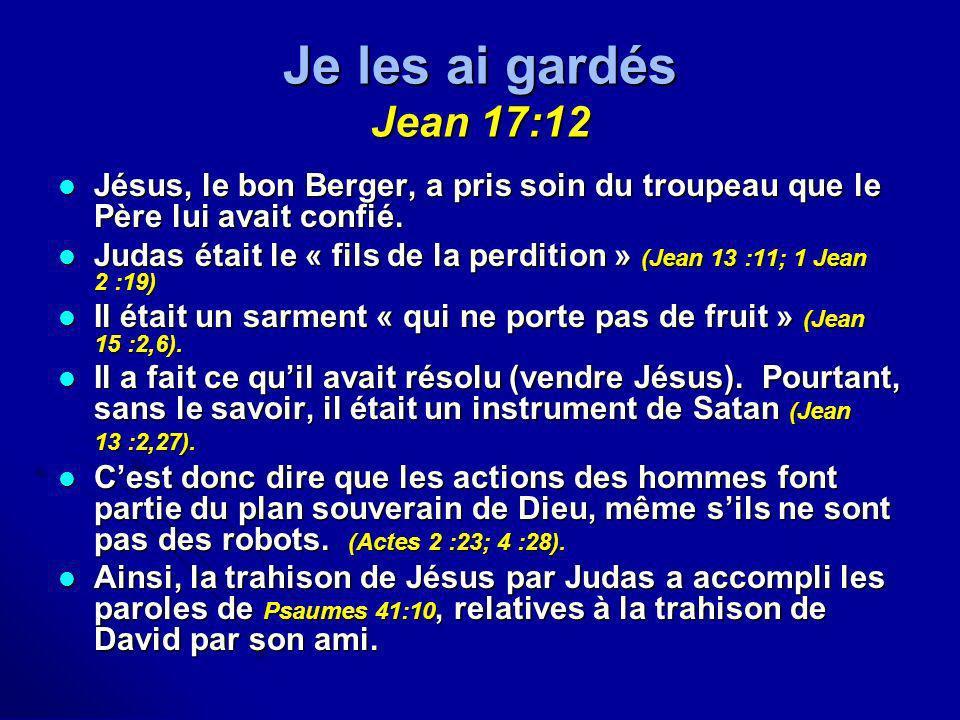 Je les ai gardés Jean 17:12 Jésus, le bon Berger, a pris soin du troupeau que le Père lui avait confié. Jésus, le bon Berger, a pris soin du troupeau