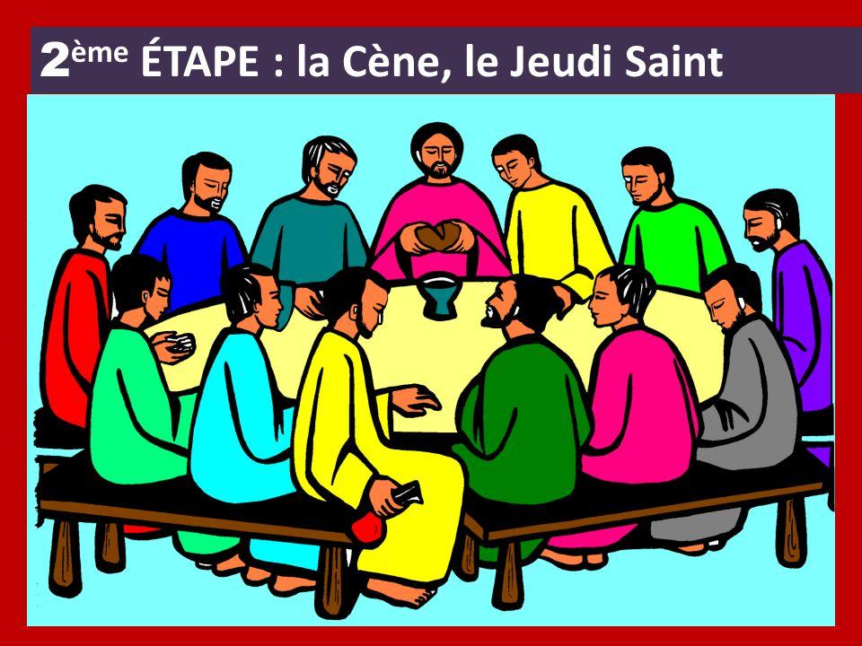 2 ème ÉTAPE : la Cène, le Jeudi Saint