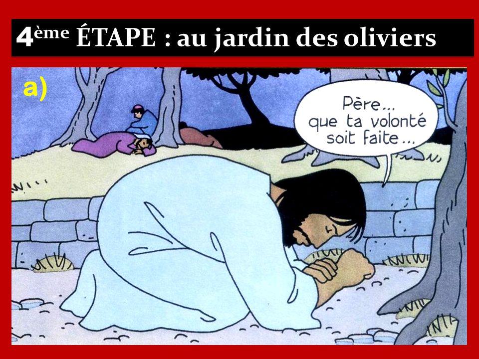 4 ème ÉTAPE : au jardin des oliviers a)