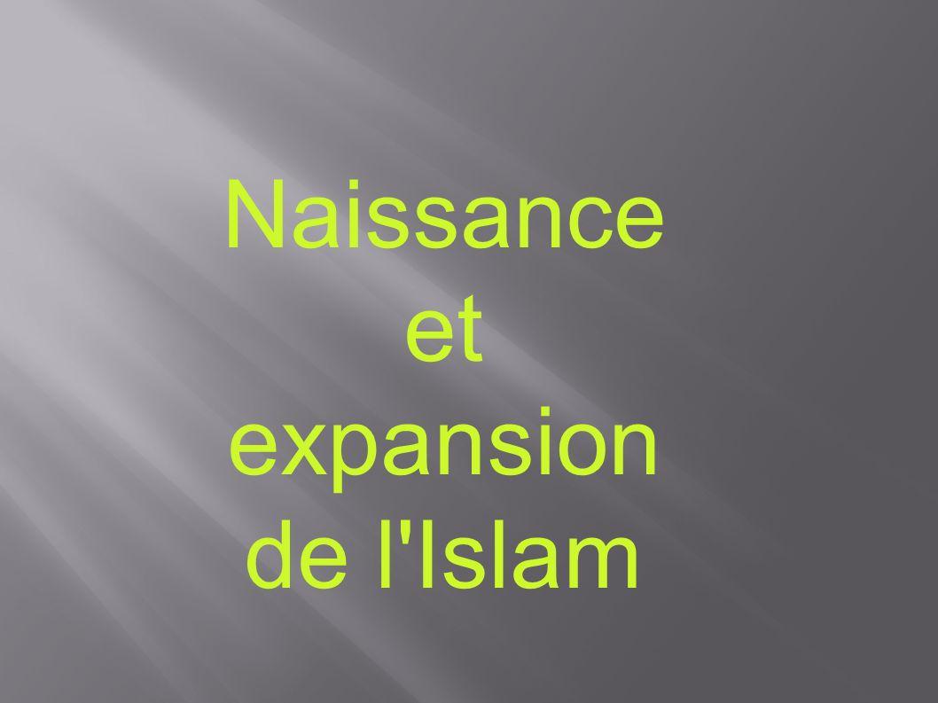 Naissance et expansion de l'Islam
