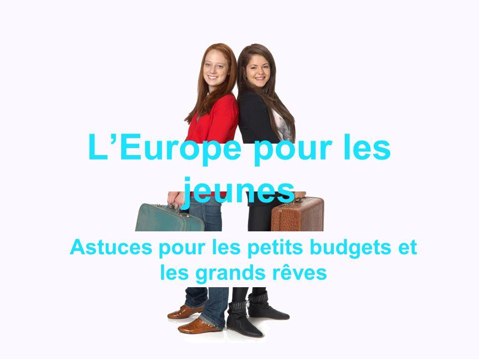 LEurope pour les jeunes Astuces pour les petits budgets et les grands rêves