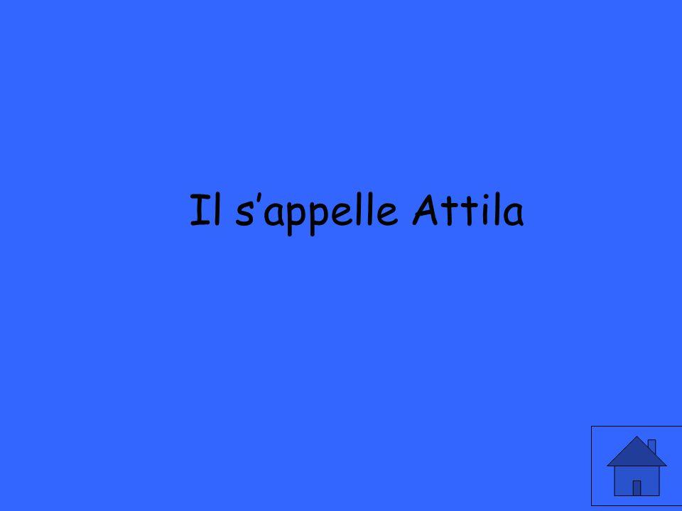 Il sappelle Attila