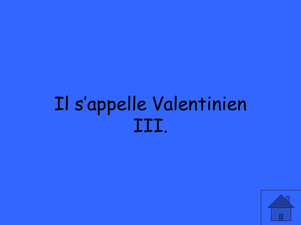 Il sappelle Valentinien III.
