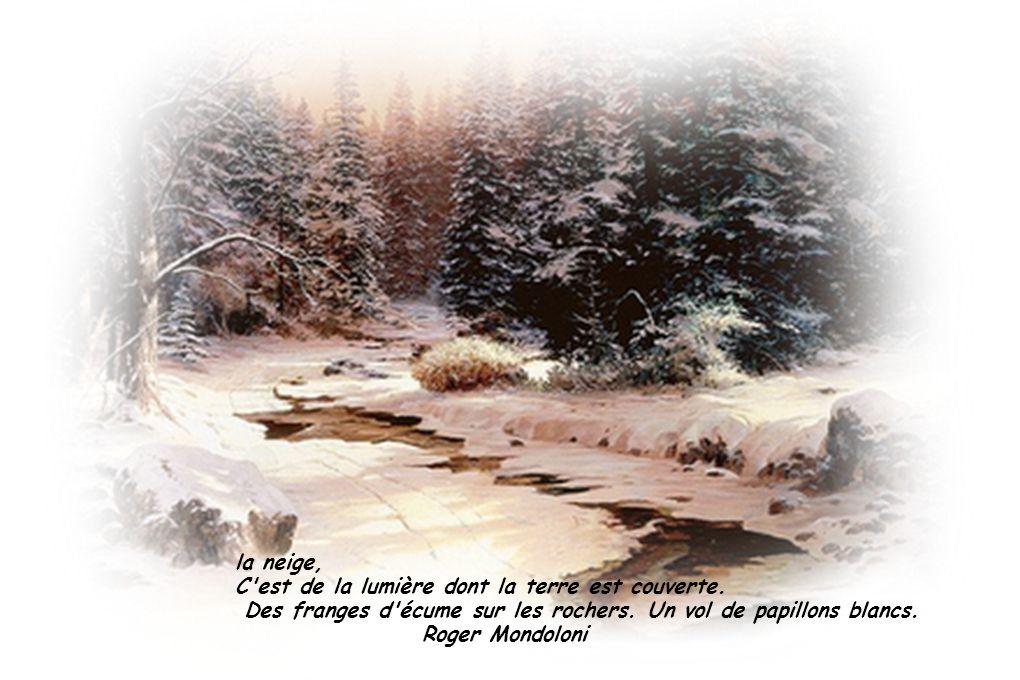 la neige, C est de la lumière dont la terre est couverte.