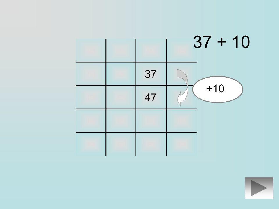 37 Clique sur le résultat de lopération : 37 + 10 27 47 57 67