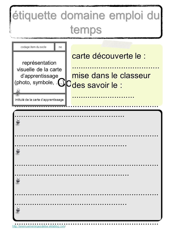 codage item du socle no représentation visuelle de la carte dapprentissage (photo, symbole,....) intitulé de la carte dapprentissage http://leremuemeningesdelise.eklablog.comhttp://leremuemeningesdelise.eklablog.com/