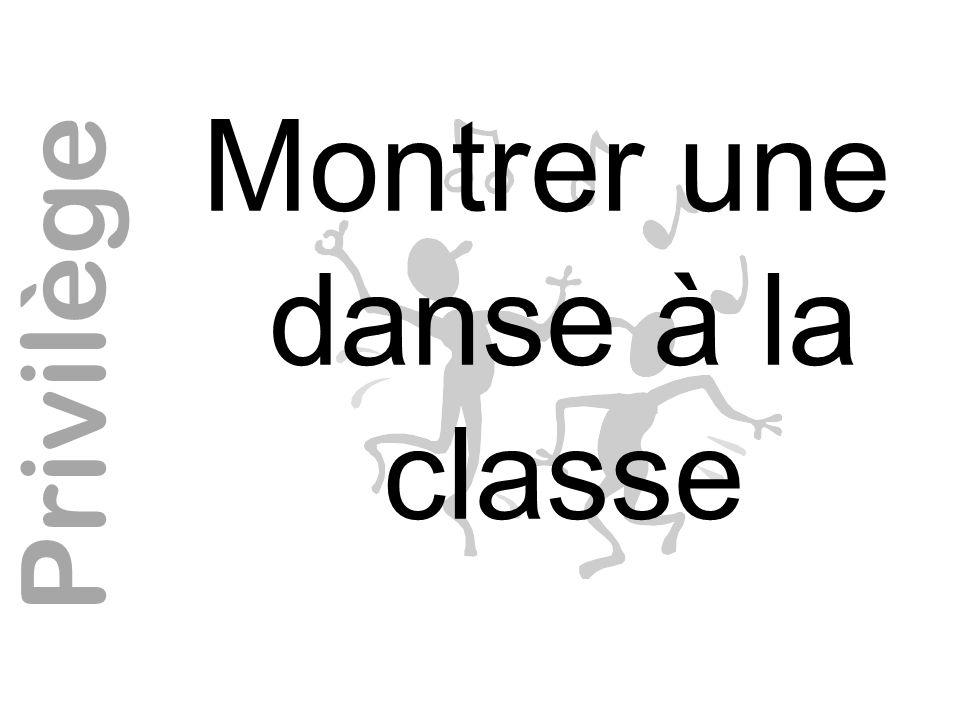Montrer une danse à la classe Privilège