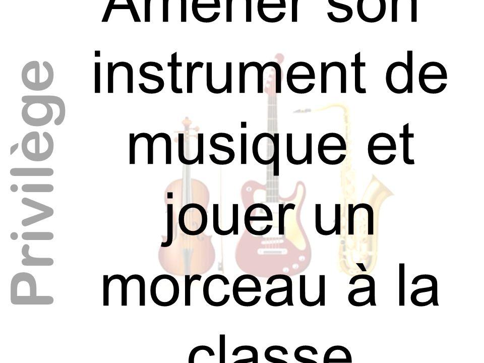 Amener son instrument de musique et jouer un morceau à la classe Privilège