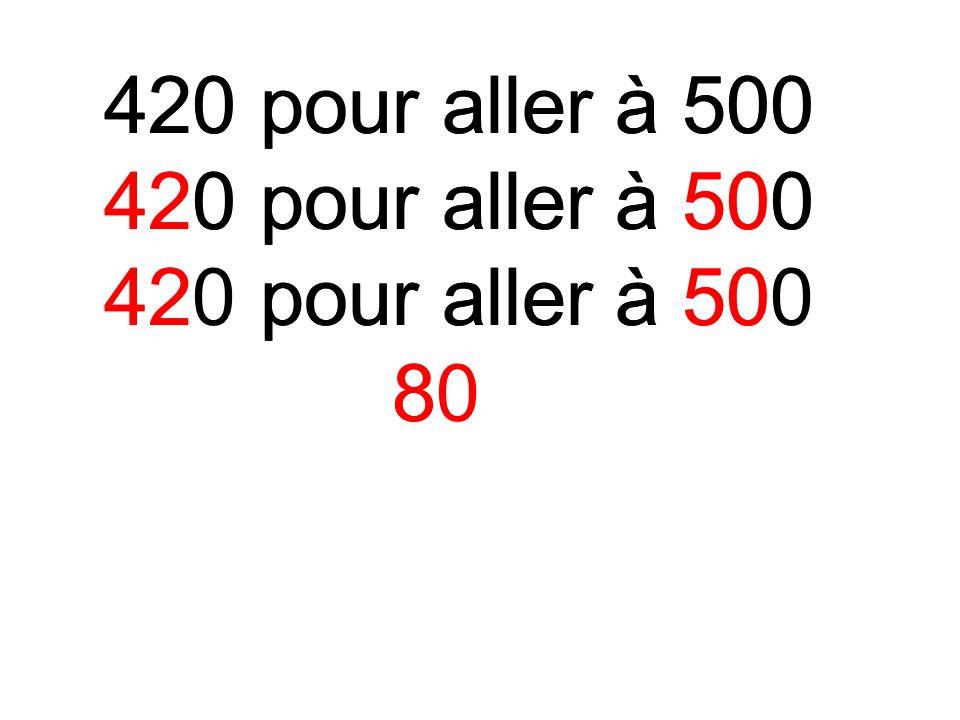 420 pour aller à 500 8 80