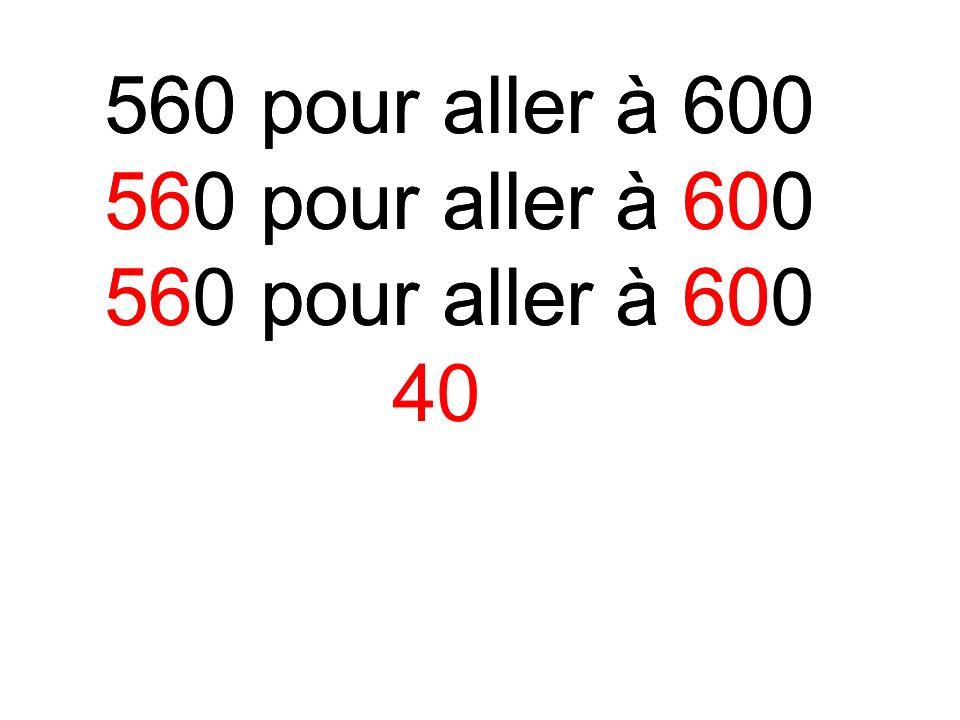 560 pour aller à 600 4 40