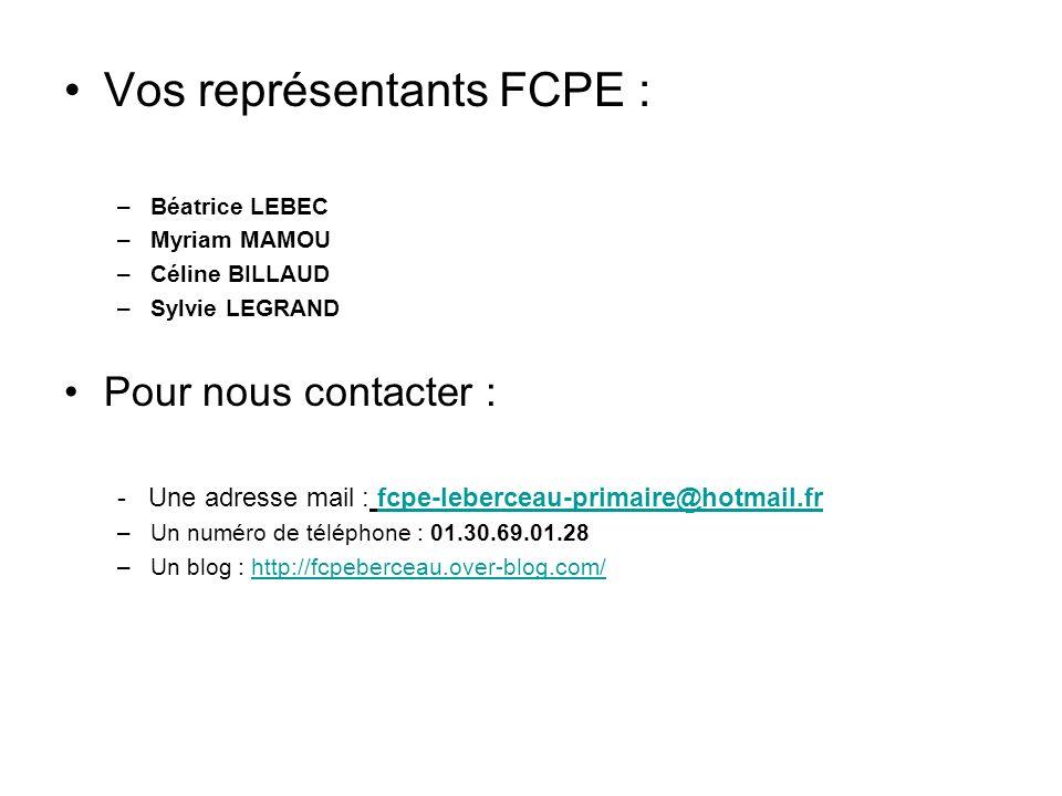 Vos représentants FCPE : –Béatrice LEBEC –Myriam MAMOU –Céline BILLAUD –Sylvie LEGRAND Pour nous contacter : - Une adresse mail : fcpe-leberceau-prima