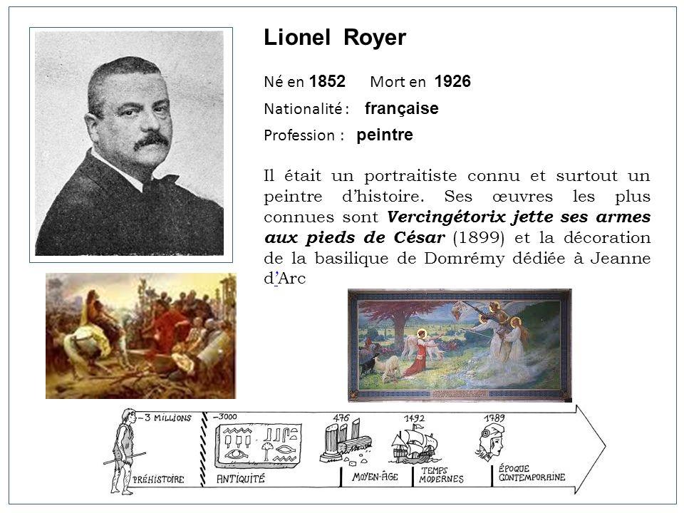 Lionel Royer Né en 1852 Mort en 1926 Nationalité : française Profession : peintre Il était un portraitiste connu et surtout un peintre dhistoire. Ses