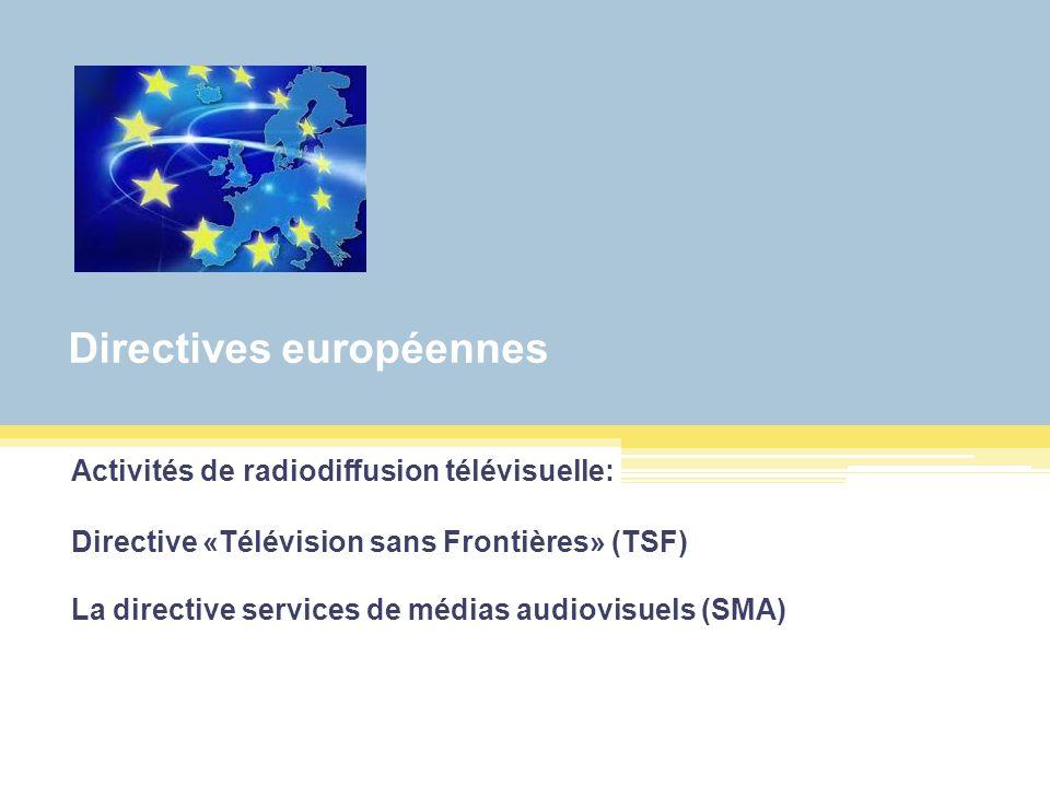 Une modification par rapport aux règles de diffusion des émissions Directive TSF 1989 Les États membres assurent la liberté de réception et n entravent pas la retransmission sur leur territoire d émissions de programmes audiovisuels provenant d autres États membres ; Directive TSF 2007 Les pays peuvent empêcher la diffusion de contenus inadéquats En vertu des nouvelles dispositions, les pays de l UE peuvent restreindre la retransmission de contenus audiovisuels inadéquats qui ne seraient pas interdits dans leur pays d origine (par exemple, de la propagande néonazie).