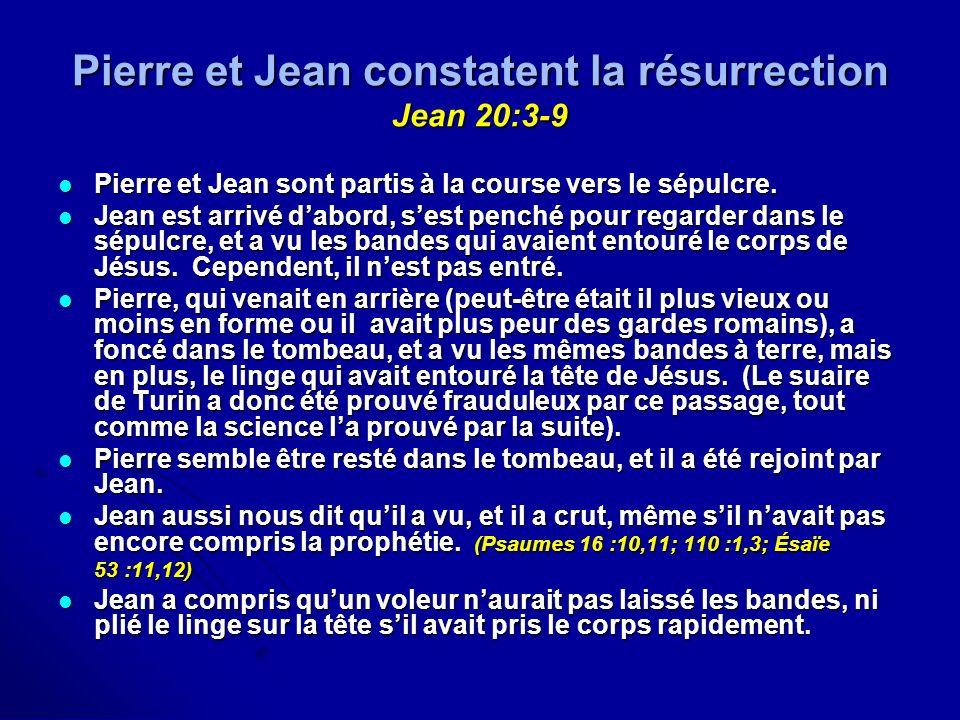 Pierre et Jean constatent la résurrection Jean 20:3-9 Pierre et Jean sont partis à la course vers le sépulcre. Pierre et Jean sont partis à la course