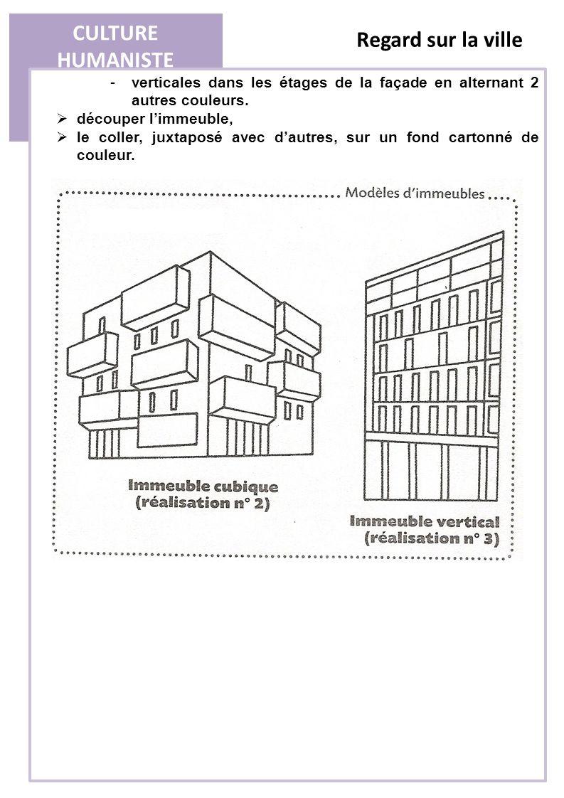 CULTURE HUMANISTE Regard sur la ville -verticales dans les étages de la façade en alternant 2 autres couleurs.