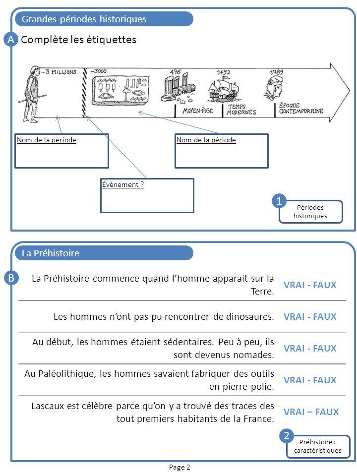 Page 3 Préhistoire : deux phases C Réponds aux questions.
