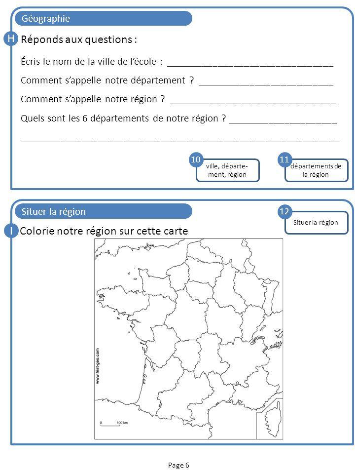 Page 6 Géographie H Réponds aux questions : Écris le nom de la ville de lécole : ________________________________ Comment sappelle notre département ?