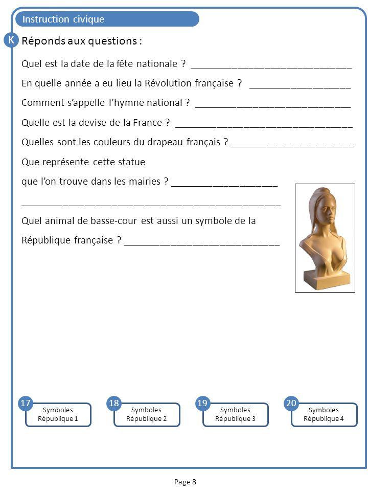 Page 8 Instruction civique K Symboles République 4 20 Symboles République 1 17 Symboles République 2 18 Symboles République 3 19 Réponds aux questions